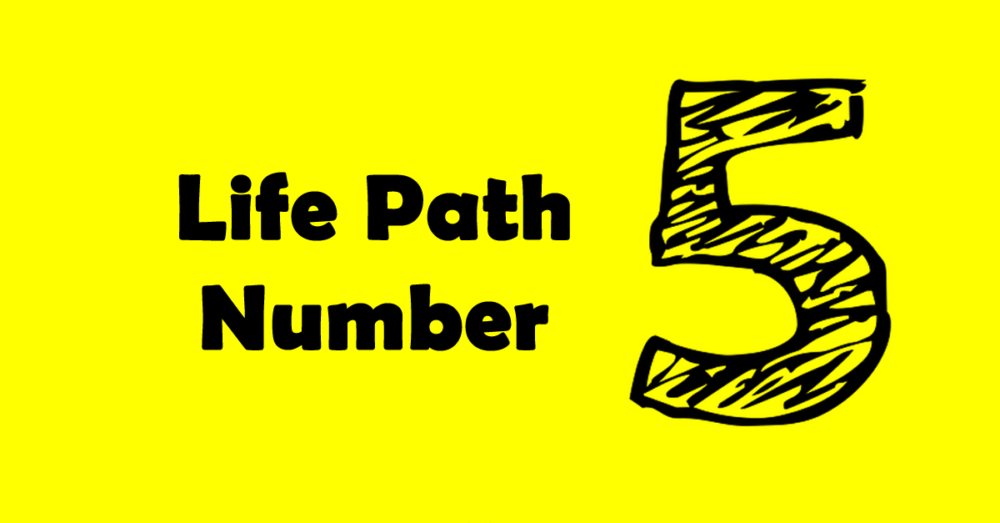 Life Path Number 5 What Does Your Life Path Number Mean