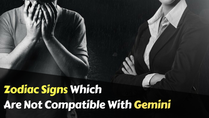 Zodiac Signs Are Not Compatible With Gemini